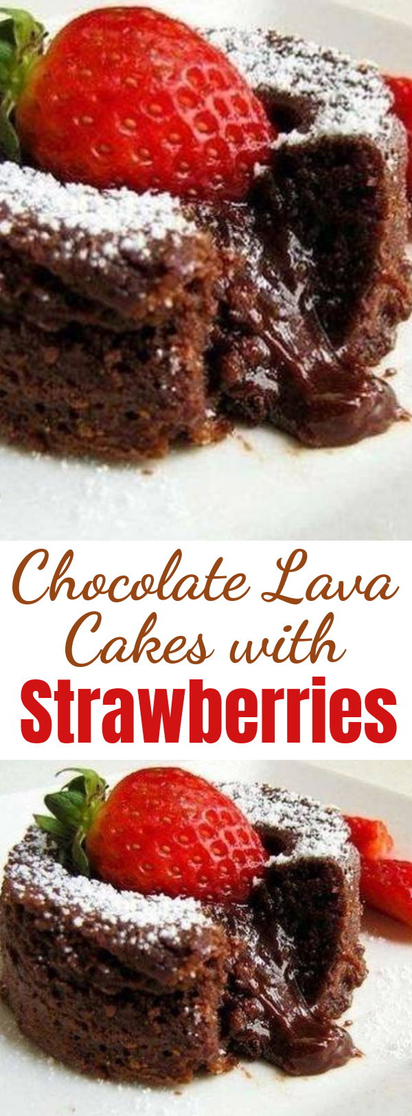 Chocolate Lava Cakes with Strawberries  - This version of Chocolate Lava Cake is especially rich and chocolaty!! #dessert #lavacakes #chocolatecake #easydessert