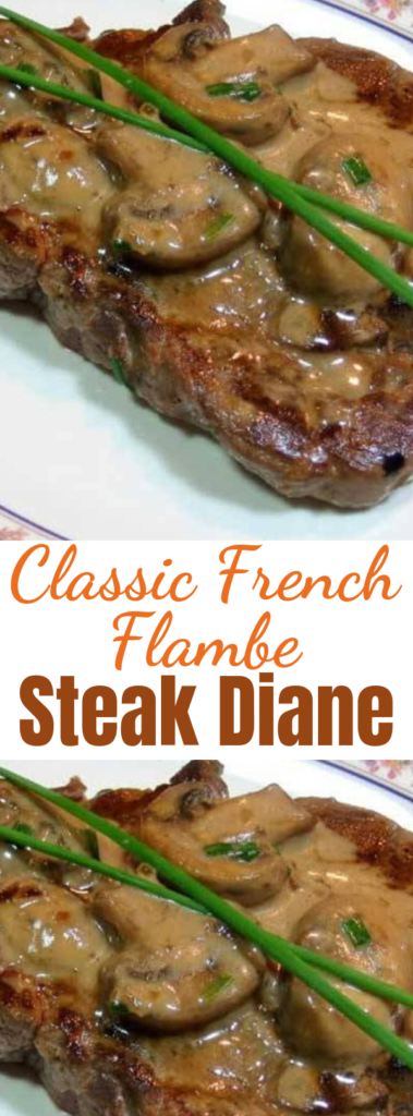 Classic French Flambe Steak Diane - The Classic French Flambe Steak Diane starts with a tender cut of steak pounded thin and briefly pan-fried in butter. Perfect dinner for Valentines day or dinner to impress that special someone!! Very popular in the 60′s for retro dinner night, don't forget the apron. #steakrecipes #steakdinner #classicdinnerrecipes #dinnerideas #steak