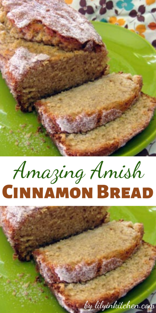 The first time I tried Amish cinnamon bread I fell in love.  It was so good!  Unlike coffee cakes and sweet breads that I had tried, this was very moist with just the perfect touch of sweetness.