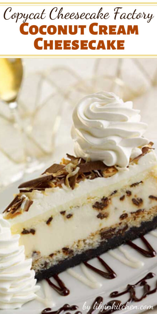 Recipe for Copycat Cheese Cake Factory Coconut Cream Cheesecake – Coconut Cheesecake Topped with Coconut Cream Custard, all on a Chocolate Macaroon Crust.
