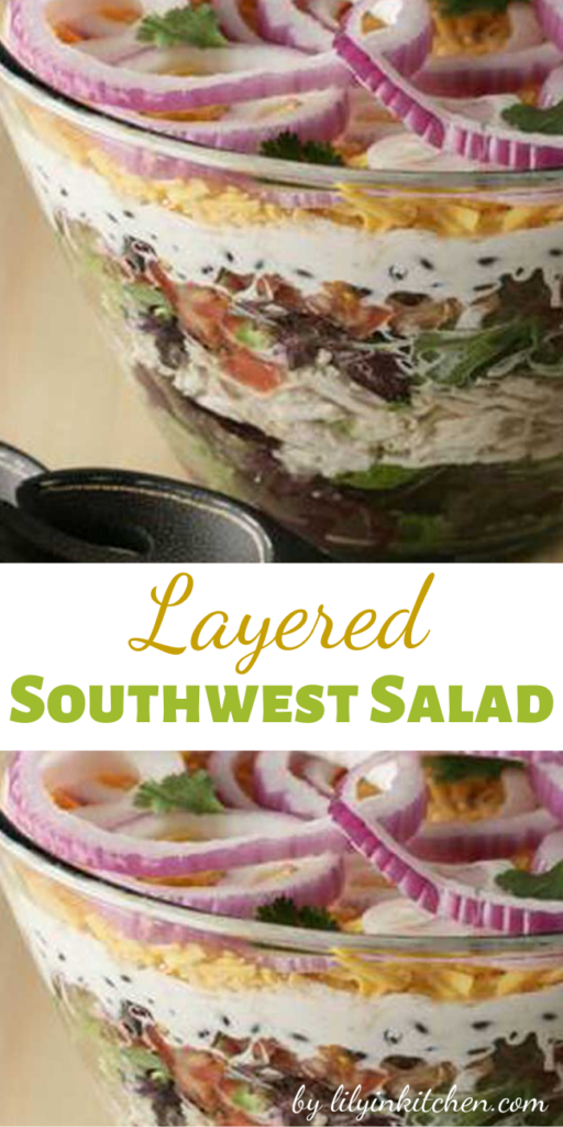 """Recipe for Layered Southwest Salad – Layer this salad in a beautiful clear glass bowl for the best """"wow"""" factor. It looks great and tastes terrific. Just mix and match the flavors to match your family's taste."""
