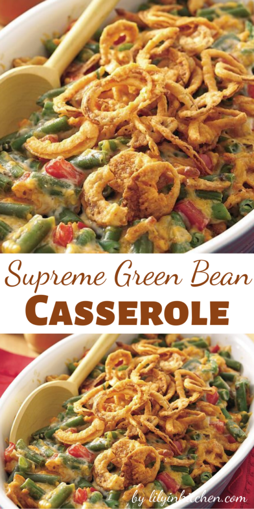 Recipe for Supreme Green Bean Casserole – A green bean casserole with a special touch when you want to impress your guests!