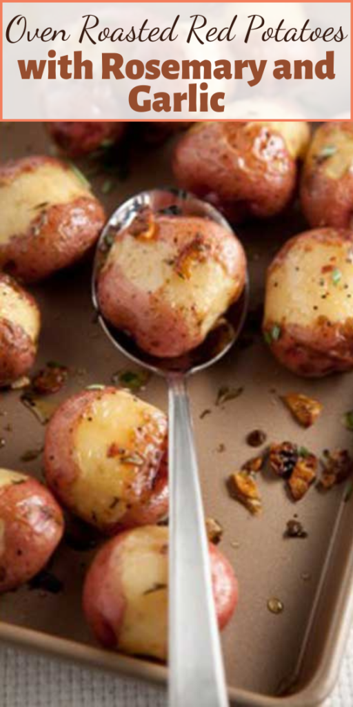 In a few short simple steps, you can have these yummy Oven Roasted Red Potatoes with Rosemary and Garlic ready to serve up. Did I mention they were yummy?